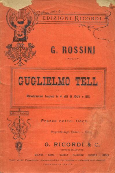 """* G. Rossini """" Guglielmo Tell """" Melodramma Tragico In 4 Atti Di Jouy E Bis In Vendita"""