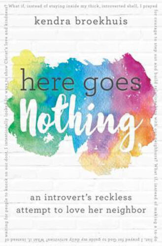 1 of 1 - Here Goes Nothing: An Introvert's Reckless Attempt to Love Her Neighbor