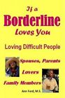 If a Borderline Loves You - Loving Difficult People by Ann Ford M S (Paperback / softback, 2014)