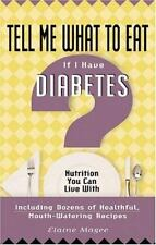 Tell Me What to Eat If I Have Diabetes: Nutrition You Can Live With Magee, Elai