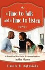 A Time to Talk and a Time to Listen: A Practical Guide to Communication in the Home by Tinuola M Agbabiaka (Paperback / softback, 2012)
