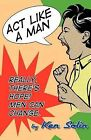 ACT Like a Man by Ken Solin (Paperback / softback, 2011)