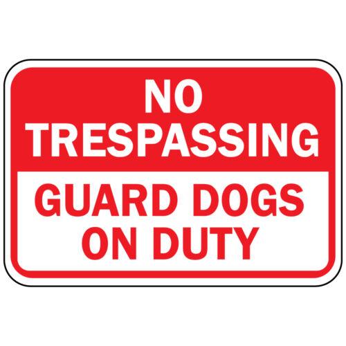 No Trespassing Guard Dogs On Duty Osha Metal Aluminum Sign