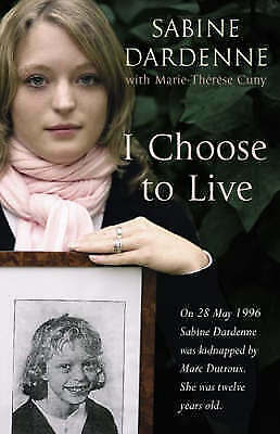 """""""AS NEW"""" I Choose To Live, Dardenne, Sabine, Book"""