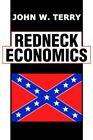 Redneck Economics 9780595328321 by John W. Terry Book