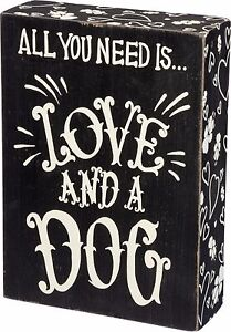 ALL-YOU-NEED-IS-LOVE-AND-A-DOG-Wooden-Box-Sign-5-034-x-7-034-Primitives-by-Kathy