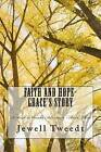 Faith and Hope-Grace's Story by MS Jewell Tweedt, Jewell Tweedt (Paperback / softback, 2013)