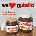 We love Nutella® von Nathalie Helal (2016, Gebundene Ausgabe)