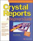Crystal Reports: A Beginner's Guide by David McAmis (Paperback, 2001)
