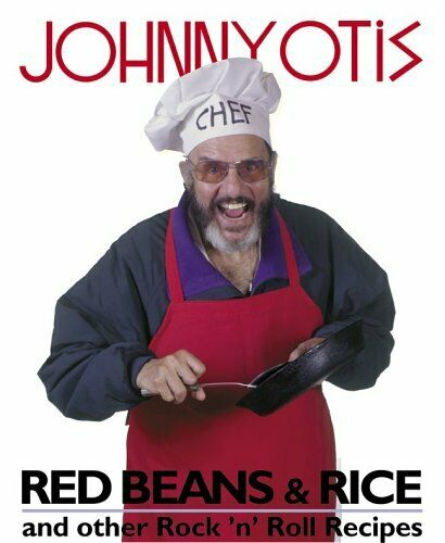 Red Beans & Rice and Other Rock 'N' Roll Recipes By Johnny Otis