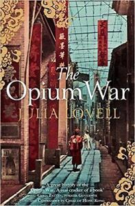 The-Opium-War-Drugs-Dreams-and-the-Making-of-China-by-Julia-Lovell-Paperback