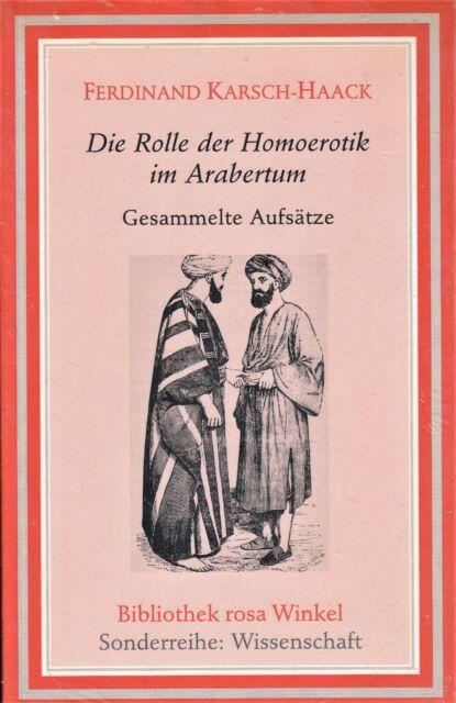 Die Rolle der Homoerotik im Arabertum (Karsch-Haack) Bibliothek Rosa Winkel