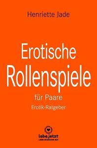 Erotische-Rollenspiele-fuer-Paare-Erotischer-Ratgeber-von-Henriette-Jade