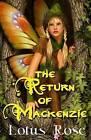 The Return of MacKenzie by Lotus Rose (Paperback / softback, 2016)