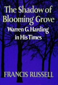 The-Shadow-of-Blooming-Grove-Warren-G-Harding-in-His-Times-Francis-Russell