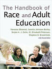 The Handbook of Race and Adult Education: A Resource for Dialogue on Racism by John Wiley and Sons Ltd (Hardback, 2010)