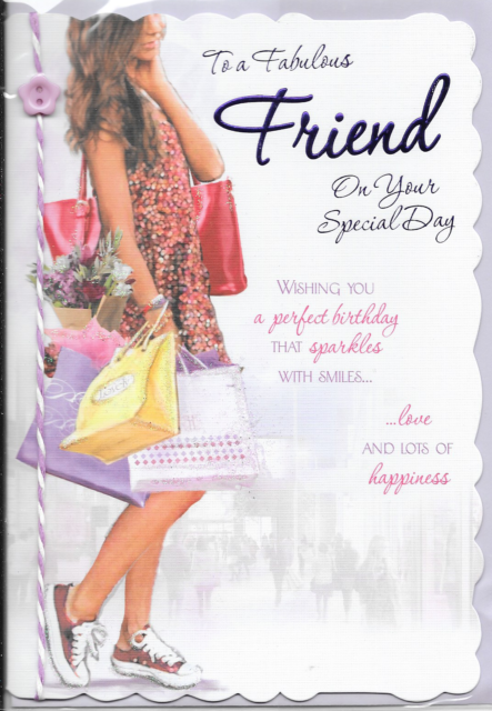 K1 FABULOUS FRIEND BIRTHDAY CARD,3D ATTACHMENTS,WOMAN SHOPPING,SENTIMENTAL VERSE