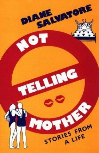 Not Telling Mother by Diane Salvatore
