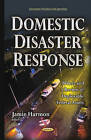 Domestic Disaster Response: Primer & a Review of Deployable Federal Assets by Nova Science Publishers Inc (Hardback, 2015)