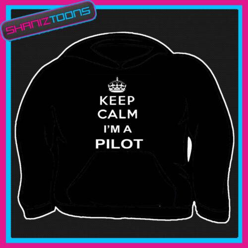 Keep Calm I/'m un pilota Adulti Uomo Donna Felpa Con Cappuccio Felpa Con Cappuccio Regalo