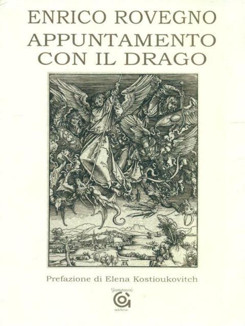 APPUNTAMENTO CON IL DRAGO  ENRICO ROVEGNO GAMMARO' EDITORI 2008 MAIA