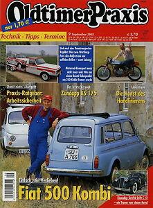 Berichte & Zeitschriften Auto & Verkehr Zielsetzung Oldtimer Praxis 2002 9/02 Fiat 500 Familiare Gräf & Stift C12 Zündapp Ks 175 353 QualitäT Und QuantitäT Gesichert