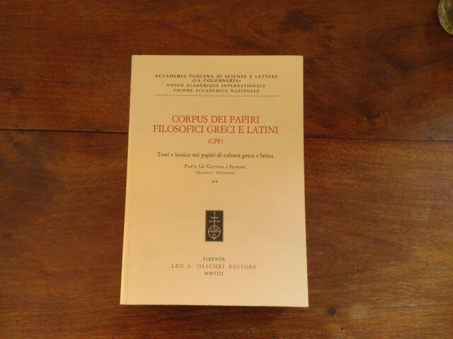 Corpus dei papiri filosofici greci e latini Parte I.2: Cultura e filosofia 2 vol