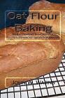 Oat Flour Baking: An Experiment in Healthful Gluten Enhanced Oat Flour Baking by John W Warns (Paperback / softback, 2010)