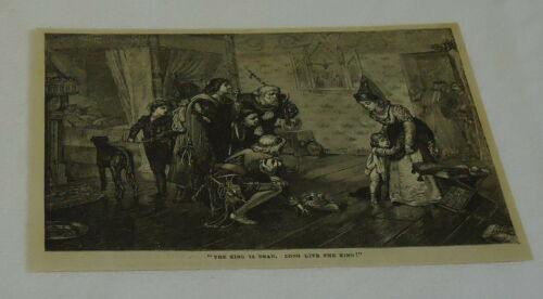 1882 magazine engraving THE KING IS DEAD, LONG LIVE THE KING! men bow to boy