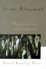 In the Aftermath: Provocations and Laments, Hart, David Bentley, Good Book