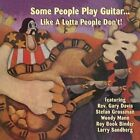 Some People Play Guitar Like a Lotta People 0725543171825 CD