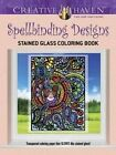 Creative Haven Spellbinding Designs Stained Glass Coloring Book (Working Title) by Maxine Androshak (Paperback, 2015)