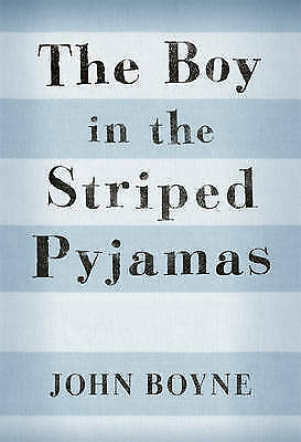 The Boy in the Striped Pyjamas by John Boyne (Hardback, 2006)