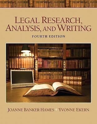 Legal Research, Analysis, and Writing by Joanne Banker Hames and Yvonne Ekern...