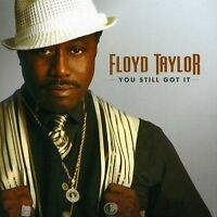 Floyd Taylor - You Still Got It [new Cd] on sale