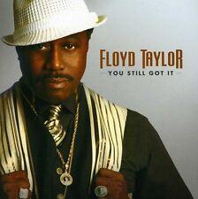 Floyd Taylor - You Still Got It [New CD]