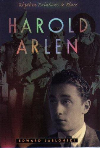 Harold Arlen : Rhythm, Rainbows, and Blues by Edward Jablonski