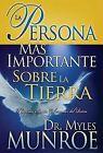 La Persona Mas Importante Sobre la Tierra by Dr Myles Munroe (Paperback / softback, 2007)