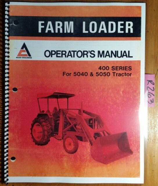 allis chalmers 400 series farm loader for 5040 5050 tractor rh ebay com 5040 Allis Chalmers Parts allis chalmers 5040 service manual pdf