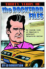 Thirty Years of the Rockford Files: An Inside Look at America's Greatest Detective Series by Ed Robertson (Paperback / softback, 2005)