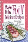Make It in Foil! Delicious Recipes by Product Concept Inc (Paperback / softback, 2015)