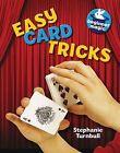 Easy Card Tricks by Stephanie Turnbull (Hardback, 2013)