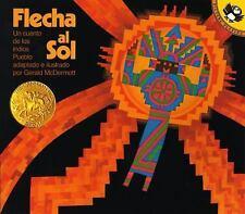 Flecha al Sol : Un Cuento de los Indios Pueblo by Gerald McDermott (1991,...