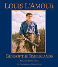 Guns of the Timberlands by Louis L'Amour (CD-Audio, 2010)