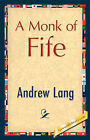 A Monk of Fife by Andrew Lang (Hardback, 2007)