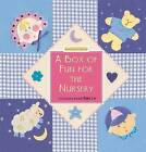 A Box of Fun for the Nursery by Susie Lacome (Board book, 2012)