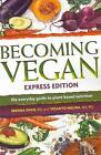 Becoming Vegan Express von Brenda Davis und Vesanto R. D. Melina (2013, Taschenbuch)