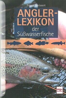 Angler-Lexikon der Süßwasserfische Angel-Buch//Handbuch//Angeln//Fische Weissert