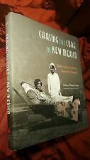 Chasing the Cure in New Mexico : Tuberculosis and the Quest for Health by...
