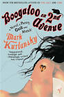 Boogaloo on 2nd Avenue: a Novel of Pastry, Guilt, and Music by Mark Kurlansky (Paperback, 2006)